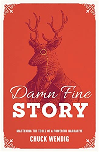 590aab25e2caf Damn Fine Story: Mastering the Tools of a Powerful Narrative: Chuck ...
