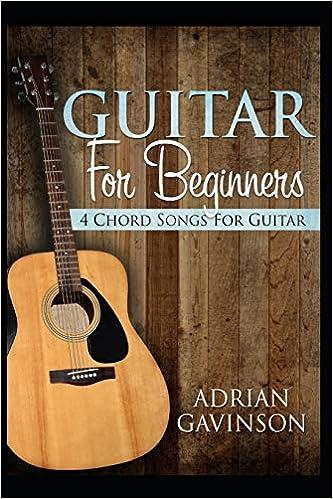 Guitar For Beginners 4 Chord Songs For Guitar