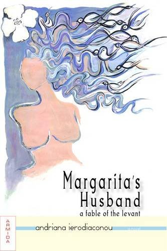 Read Online Margarita's Husband: A Fable of the Levant pdf