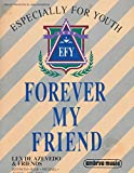 img - for Especially For Youth : Songs - Forever My Friend; Everybody Needs a Friend; Friends Stick Together; Cradle Me; Mirrors; Keep Holdin' On; For You, For Me; This Song; Greater Love; See You There book / textbook / text book