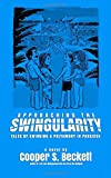 Approaching The Swingularity: Tales of Swinging & Polyamory in Paradise