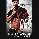 Mr. CEO | Lauren Landish,Willow Winters