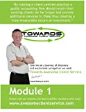 TACS Module One: A client service program that wins you new business (Towards Awesome Client Service)