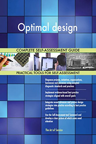Optimal design All-Inclusive Self-Assessment - More than 660 Success Criteria, Instant Visual Insights, Comprehensive Spreadsheet Dashboard, Auto-Prioritized for Quick Results