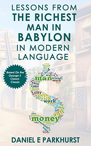 E.B.O.O.K Lessons From The Richest Man In Babylon: In Modern Language WORD