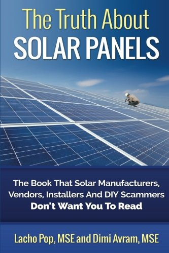 51n9C912 ZL - The Truth About Solar Panels: The Book That Solar Manufacturers, Vendors, Installers And DIY Scammers Don't Want You To Read