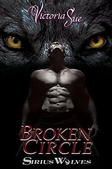 Broken Circle (Sirius Wolves Book 2) by [Sue, Victoria]