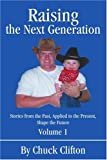 img - for Raising the Next Generation: Stories from the Past, Applied to the Present, Shape the Future book / textbook / text book