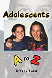 Adolescents a to Z, Tiffany Field, 1465355790