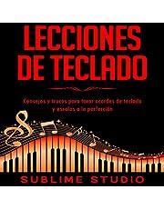 Lecciones de teclado [Keyboard Lessons]: Consejos y trucos para tocar acordes de teclado y escalas a la perfección [Tips and Tricks for Playing Keyboard Chords and Scales Perfectly]