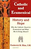 img - for Catholic & Ecumenical: History and Hope book / textbook / text book