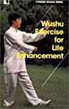 img - for Wushu Exercise for Life Enhancement (Chinese Wushu Series) by Yu Gongbao (1995-01-01) book / textbook / text book