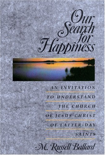 Our Search for Happiness by Ballard, M Russell 1st (first) Edition (9/1/2001)