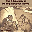 The Adventures of Danny Meadow Mouse Audiobook by Thornton W Burgess Narrated by Tom S Weiss