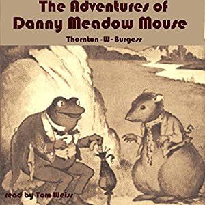 The Adventures of Danny Meadow Mouse Audiobook