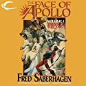 The Face of Apollo: The First Book of the Gods Audiobook by Fred Saberhagen Narrated by Clive Chafer