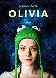 OLIVIA: la proprietà transitiva di me e te (Italian Edition)