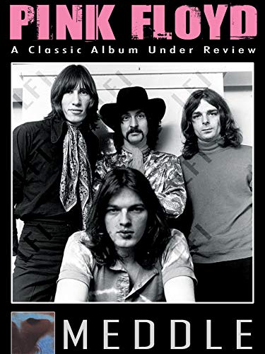 (Pink Floyd - Meddle: Classic Album Under Review)