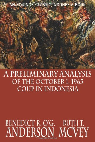 Book cover from A Preliminary Analysis of the October 1, 1965 Coup in Indonesia (Classic Indonesia) by Benedict R. OG. Anderson