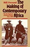 img - for The Making of Contemporary Africa: The Development of African Society Since 1800 book / textbook / text book