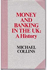 Money and Banking in the Uk: A History Hardcover