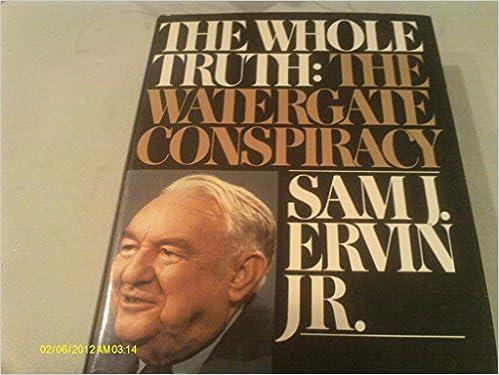 The whole truth: the Watergate conspiracy: Sam J. Ervin: 9780394480299: Amazon.com: Books