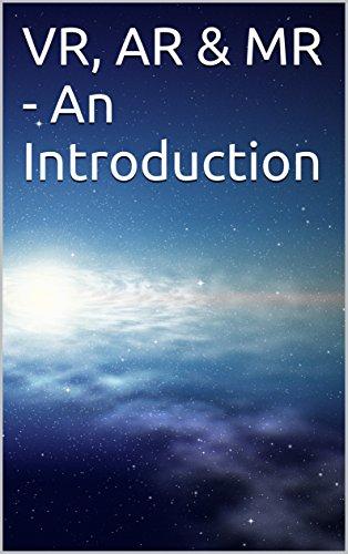 VR, AR & MR - An Introduction