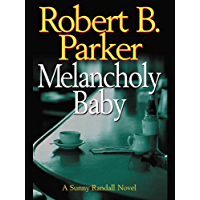 Melancholy Baby (Sunny Randall Book 4) (English Edition)
