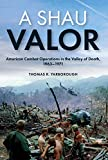 A Shau Valor: American Combat Operations in the