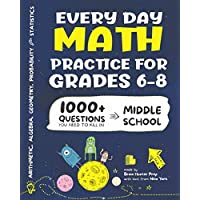 Every Day Math Practice: 1000  Questions You Need to Kill in Middle School | Math Workbook | Middle School Study Practice Notebook | Grades 6-8