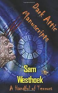 Dark Attic Manuscripts: A Handful of Terrors