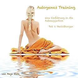 Autogenes Training: Einführung in die Selbsthypnose