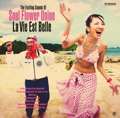 Price comparison product image La Vie Est Belle by Soul Flower Union (2007-06-27)