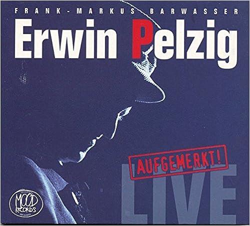 Erwin Pelzig Aufgemerkt: Live Audiobook Audio CD