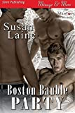 Boston Bauble Party (Siren Publishing Menage and More ManLove)