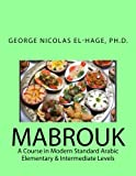 img - for MABROUK: A Course in Modern Standard Arabic (Elementary & Intermediate Levels) book / textbook / text book