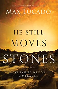 He Still Moves Stones (The Bestseller Collection) by [Lucado, Max]