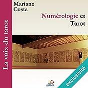 Numérologie et tarot (La voix du tarot 2) | Marianne Costa
