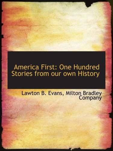 (America First: One Hundred Stories from our own History)