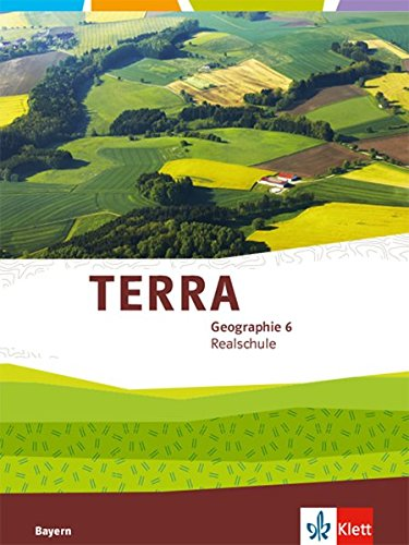 terra-geographie-6-ausgabe-bayern-realschule-schlerbuch-klasse-6-terra-geographie-ausgabe-fr-bayern-realschule-ab-2016