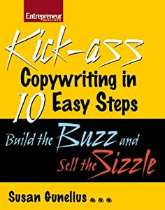 Kickass Copywriting in 10 Easy Steps: Build the Buzz and Sell the Sizzle (Entrepreneur Magazine) from Entrepreneur Press