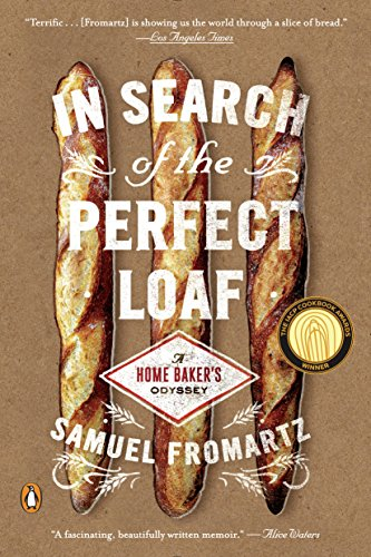 In Search of the Perfect Loaf: A Home Baker's Odyssey ()