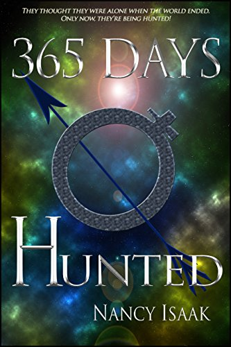 365 Days Hunted: A Dystopian Post-Apocalyptic Fantasy (The 365 Days Quadrilogy Book 2)