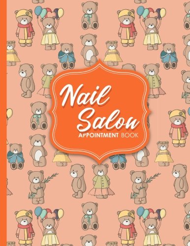 Nail Salon Appointment Book: 2 Columns Appointment Desk Book, Appointment Scheduler, Daily Appointment Scheduler, Cute Teddy Bear Cover (Volume 63) pdf epub