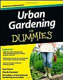 Urban Gardening for Dummies, Dummies Press Staff, 1118340353