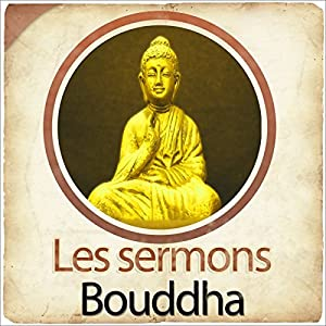 Les sermons de Bouddha | Livre audio