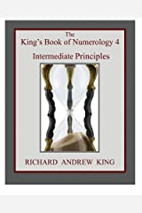 The King's Book of Numerology 4 - Intermediate Principles (Volume 4) Paperback