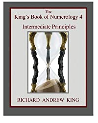 The King's Book of Numerology 4 - Intermediate Principles (Volume 4)