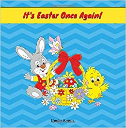 It's Easter Once Again!: Short Story Easter Picture Book for Kids (Easter Books for Children)