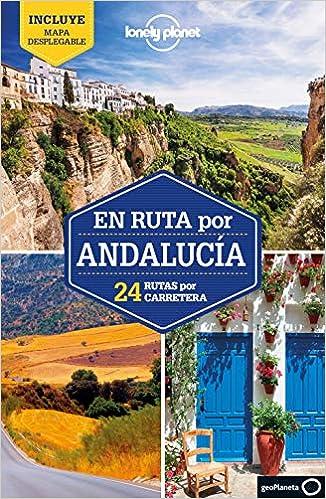 En ruta por Andalucía 1: 24 rutas por carretera (Guías En ruta Lonely Planet)